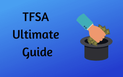 TFSA Ultimate Guide: Your Awesome Resource – 2020 Updated