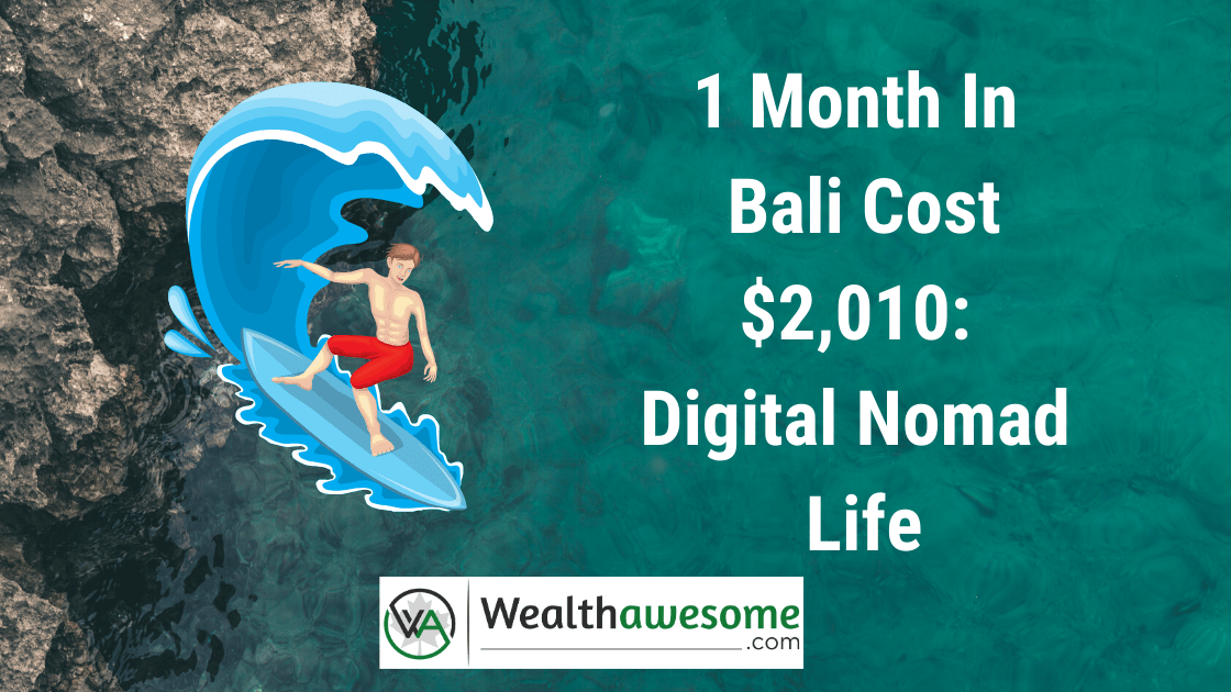 1 Month In Bali Cost $2,010 Digital Nomad Life