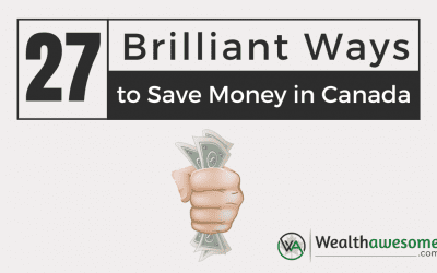 27 Brilliant Tips For Canadians to Save Money and Live Better – 2020