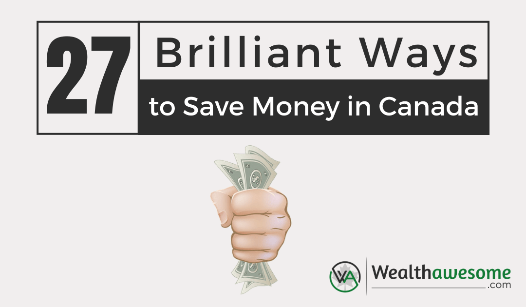 27 Ways to Save Money and Live Better in Canada