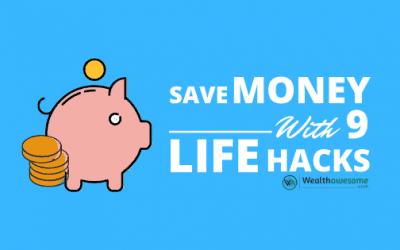 Save Money Using These 9 Life Hacks