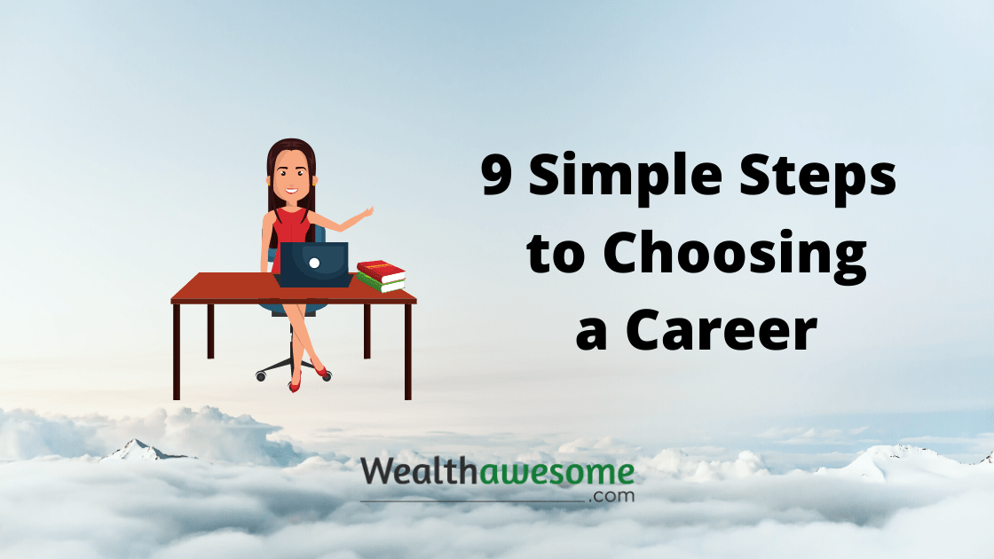 I Don't Know What Career I Want: 9 Simple Steps You Can Take Now