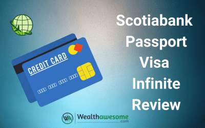 Scotiabank Passport Visa Infinite Review: 2 Reasons Why It's The Best Travel Card