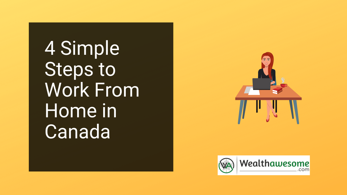Work from home Canada: 4 Steps