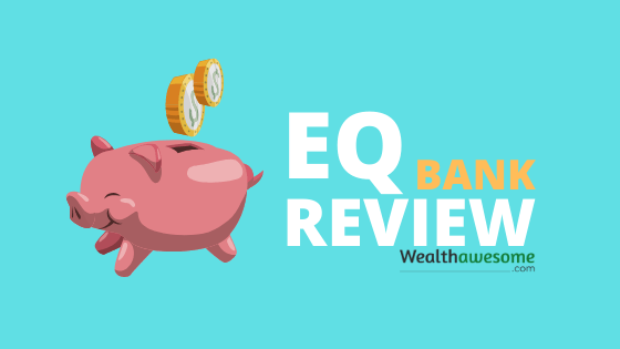 EQ Bank Review 2020: Hassle-Free Online Bank in Canada With High-Interest Savings