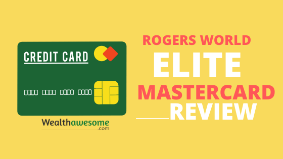 Rogers World Elite Mastercard Review 2020