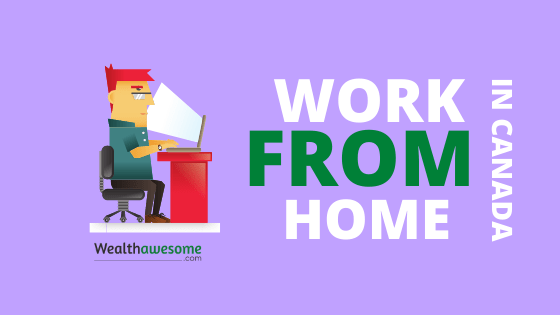 23 Authentic Work From Home Jobs in Canada (2020) – No Degree Needed