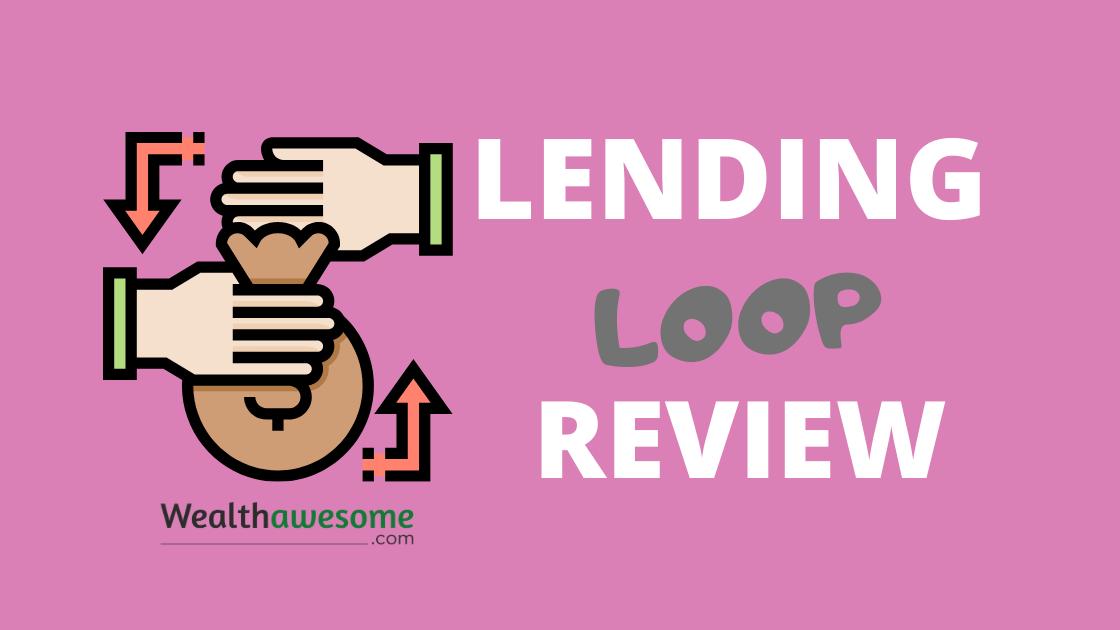 Lending Loop Review 2020: First Peer-to-Peer Lender in Canada