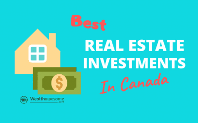 9 Best Real Estate Investing in Canada Options (2021)