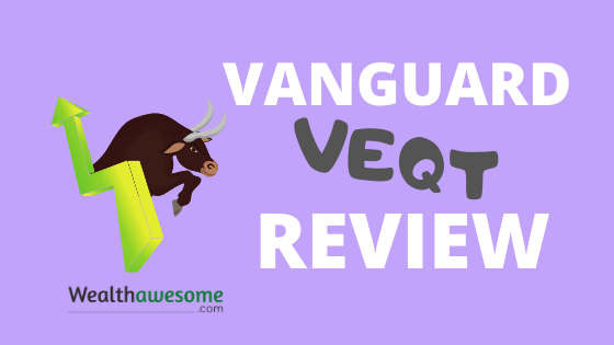 VEQT Review (2020): Vanguard All-Equity ETF Portfolio