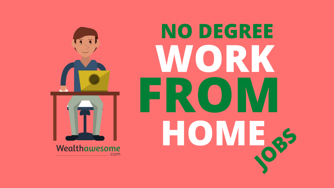 Awesome Work at Home Jobs No Degree Needed