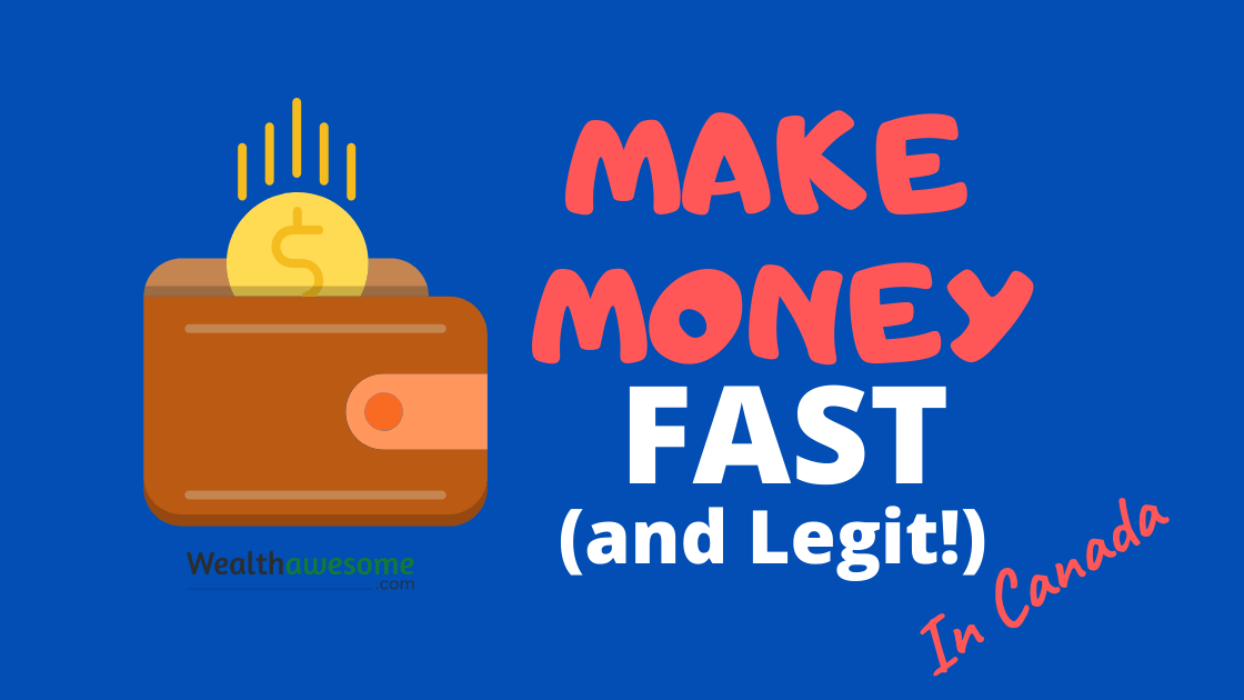 17 Genuine Ways to Make Money Fast in Canada: Earn $1000 in 1 Week
