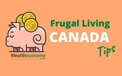 21 Frugal Living Canada Tips: Save $1200/Month or More