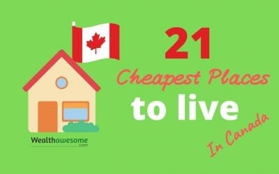 21 Cheapest Places to Live in Canada: Lowest is $1,390/Month