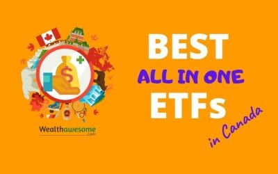 17 Best All-In-One ETFs in Canada (2021): Your 1-Decision Investing Solution