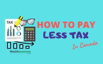 How to Pay Less Tax in Canada: 12 Little-Known Tips
