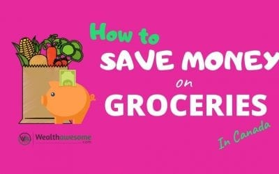 How to Save Money on Groceries in Canada: Save $2,000/Year
