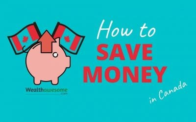 How to Save Money in Canada: 61 Awesome Ways