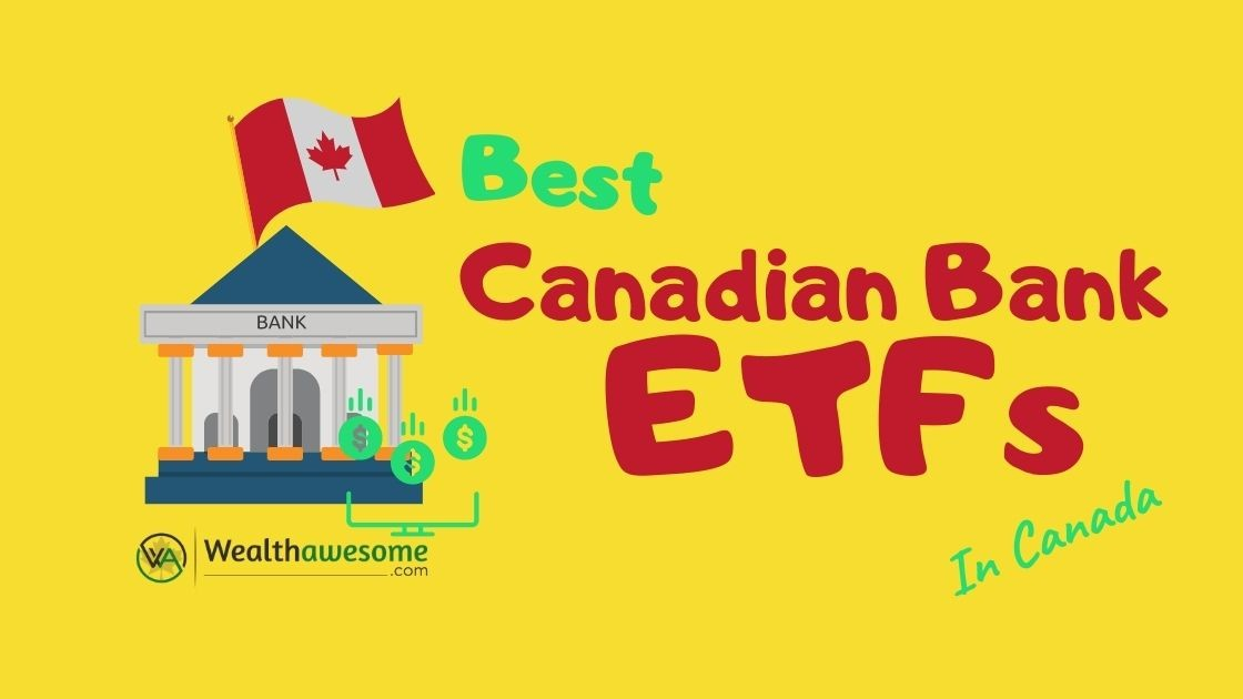 5 Best Canadian Bank ETFs in Canada (2020) - Wealth Awesome