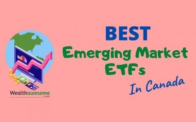 5 Best Emerging Market ETFs in Canada (2021)