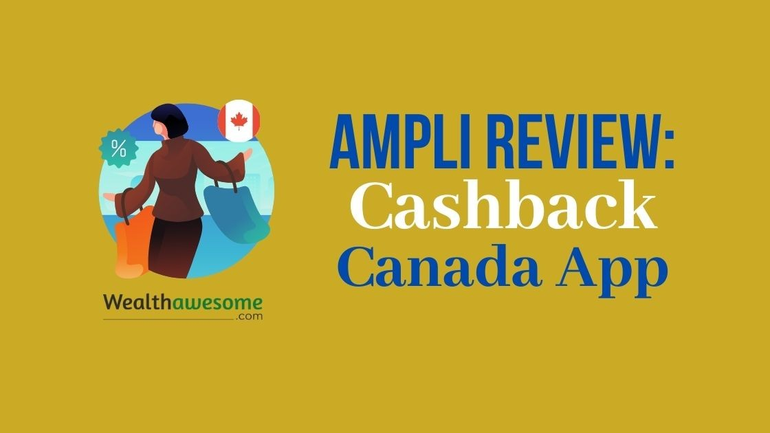 Ampli Review: Cashback Canada App