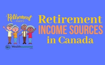 Retirement Income Sources in Canada: 10 Great Options (2021)