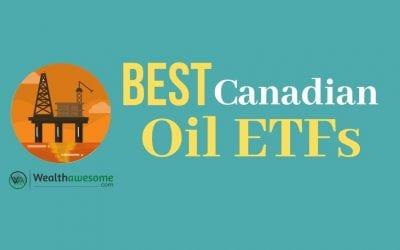 7 Best Canadian Oil ETFs: Invest in Energy