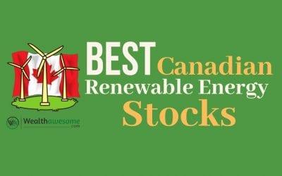 7 Best Canadian Renewable Energy Stocks For Green Investors (2021)