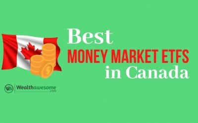 5 Best Money Market ETFs in Canada: Are They Worth It? 2021