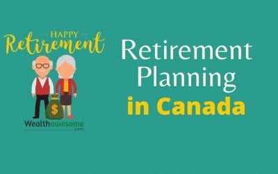 Retirement Planning in Canada 2021: Ultimate Guide