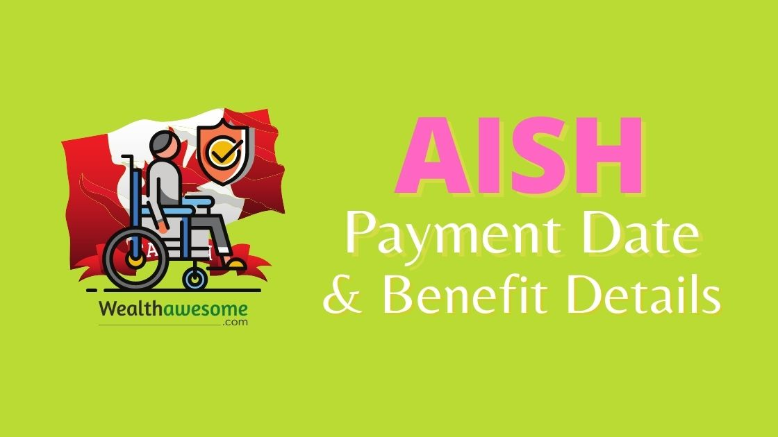 AISH Payment Dates and Benefit Details