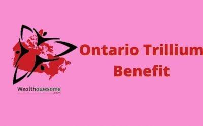 Ontario Trillium Benefit 2021: Do you Qualify?
