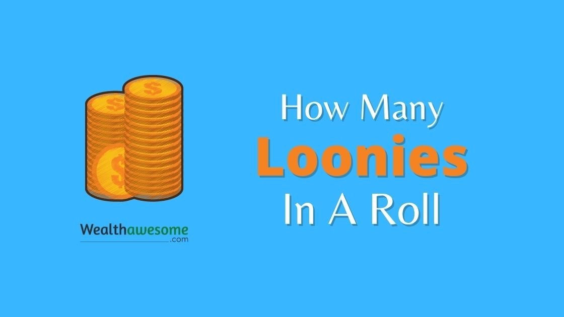 How Many Loonies In A Roll