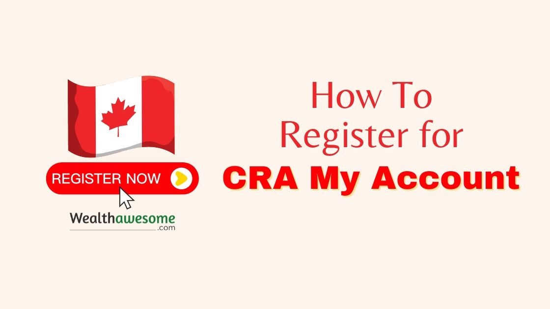 How To Register For CRA My Account