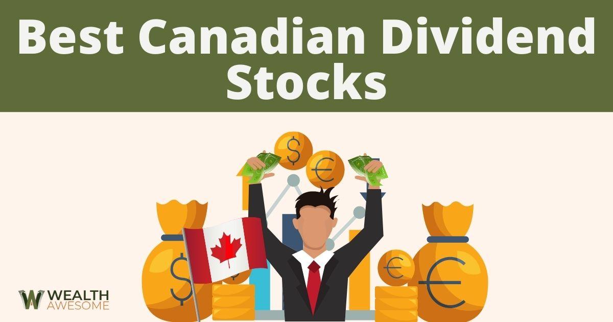 Best Canadian Dividend Stocks